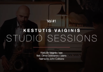 Kestutis Vaiginis & Dima Golovanov / Naima by John Coltrane / Studio Sessions Vol. #1
