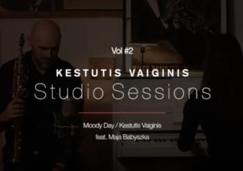 Kestutis Vaiginis & Maja Babyszka / Moody Day / Studio Sessions Vol. #2